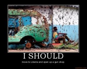 i-should-liberia-gun-demotivational-poster-1224875909